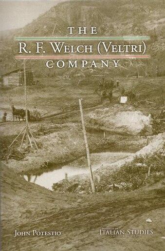 The R. F. Welch (Veltri) Company by John Potestio