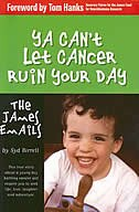 Ya Can't Let Cancer Ruin Your Day: The James Emails