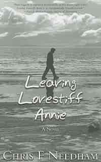 Leaving Lovestiff Annie by Chris F. Needham