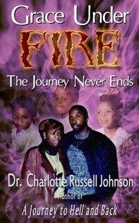 Grace Under Fire: The Journey Never Ends
