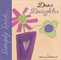 Dear Daughter: Simply Said... Little Books With Lots Of Love