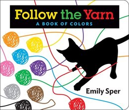 Book Follow The Yarn: A Book Of Colors by Emily Sper