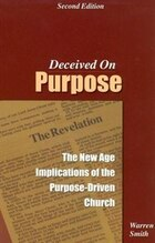 Deceived On Purpose:the New Age Implications Of The Purpose-driven Church: The New Age Implications…