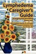 Lymphedema Caregiver's Guide by Mary Kathleen Kearse