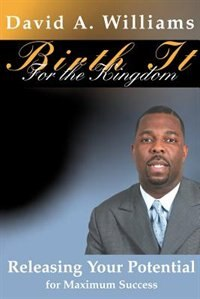 Book Birth It for the Kingdom by David A Williams