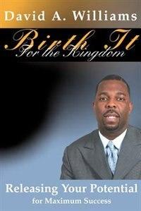 Book Birth It for the Kingdom by David A Williams