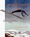 """Jumping Through Time - A History of Ski Jumping in the United States and Southwest Canada by Harold """"Cork"""" Anson"""