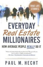 Everyday Real Estate Millionaires: How Average People Really Do It