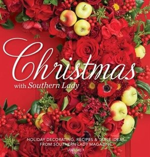 Christmas With Southern Lady: Holiday Decorating, Recipes & Tables Ideas by Andrea Fanning