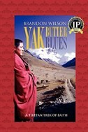Yak Butter Blues: A Tibetan Trek of Faith