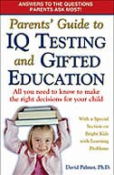 Parents' Guide to IQ Testing and Gifted Education: All You Need to Know to Make the Right Decisions…