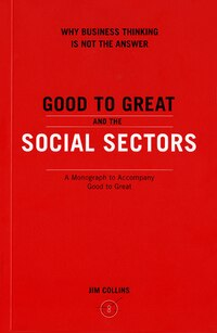 Good To Grt & Social Sector Pb: A Monograph To Accompany Good To Great