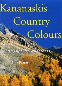 Kananaskis Country Colours: Alberta's Rockies Wilderness