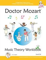 Doctor Mozart Music Theory Workbook Level 2a: In-Depth Piano Theory Fun for Children's Music…