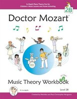 Doctor Mozart Music Theory Workbook Level 2b: In-Depth Piano Theory Fun for Children's Music…