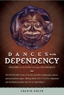 Dances With Dependency: Indigenous Success Through Self-reliance by Calvin Helin