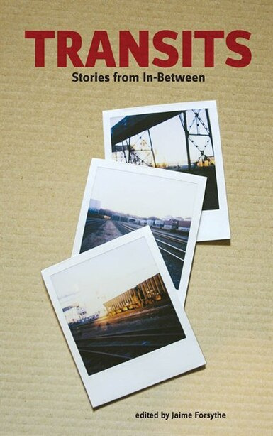 Transits: Stories from in-between de Jaime Forsythe