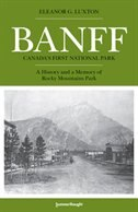 Book Banff: Canada's First National Park by Eleanor Luxton