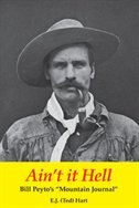 Ain't it Hell: Bill Peyto's Mountain Journal