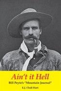 Ain't it Hell: Bill Peyto's Mountain Journal
