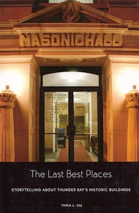 The Last Best Places: Storytelling About Thunder Bay's Historic Buildings