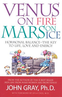 Book Venus on Fire Mars On Ice: Hormonal Balance-The Key to Life, Love and Energy by John Gray