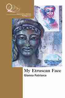 My Etruscan Face by Gianna Patriarca