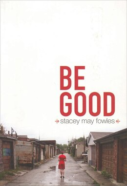 Book Be Good by Stacey May Fowles