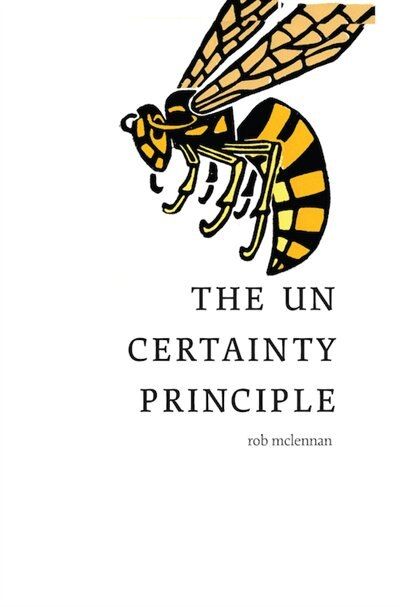 The Uncertainty Principle by rob mclennan