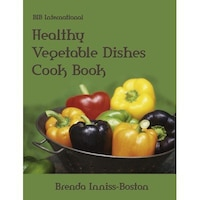 Healthy Vegetable Dishes Cook Book