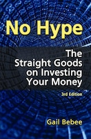 No Hype – The Straight Goods On Investing Your Money