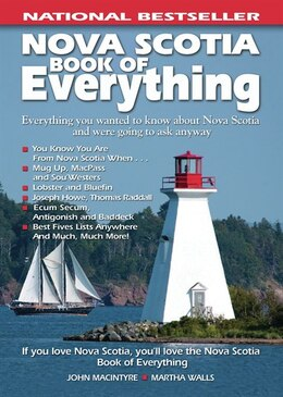 Book Nova Scotia Book of Everything: Everything You Wanted to Know About Nova Scotia by John MacIntyre