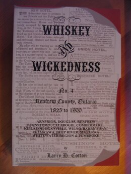 Book Whiskey & Wickedness Ottawa No.4: Renfrew  County by Larry D. Cotton