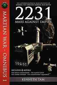 2231: Mars Against Empire by Kenneth Tam