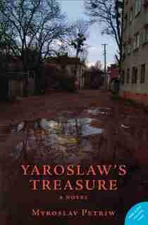 Yaroslaw's Treasure: A Novel by Myroslav Petriw