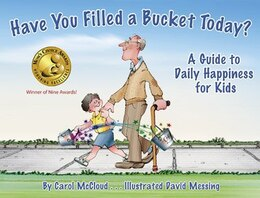 Book Have You Filled a Bucket Today?: A Guide to Daily Happiness for Kids by Carol Mccloud