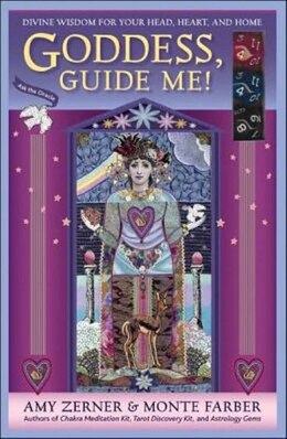 Book Goddess, Guide Me!: Divine Wisdom for Your Head, Heart, and Home by Amy Zerner