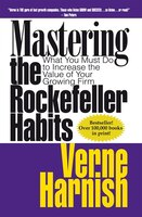 Mastering the Rockefeller Habits: What You Must Do to Increase the Value of Your Growing Firm
