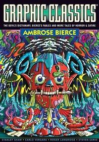 Graphic Classics Volume 6: Ambrose Bierce - 2nd Edition: Volume 6 / Second Edition