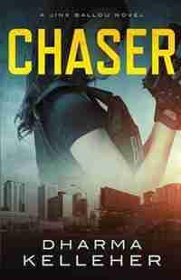 Chaser: A Jinx Ballou Novel by Dharma Kelleher
