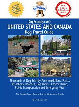 Book DogFriendly.com's United States and Canada Dog Travel Guide: Dog-friendly Accommodations, Parks and… by Tara Kain