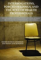 Interrogations, Forced Feedings, and the Role of Health Professionals: New Perspectives on…