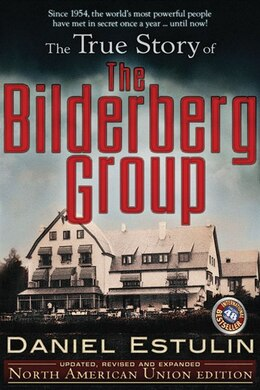 Book The True Story of the Bilderberg Group by Daniel Estulin