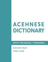 Acehnese Dictionary With Trilingual Thesaurus