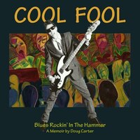 Cool Fool: Blues Rockin' In The Hammer