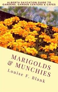 Marigolds & Munchies