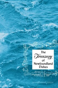 The Treasury of Newfoundland Dishes