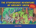 The Stupendous Adventure of Gregory Green