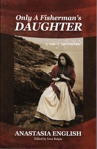 Only A Fisherman's Daughter: A Tale of Newfoundland
