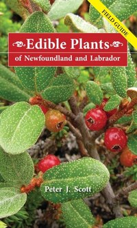 Edible Plants of Newfoundland and Labrador: Field Guide